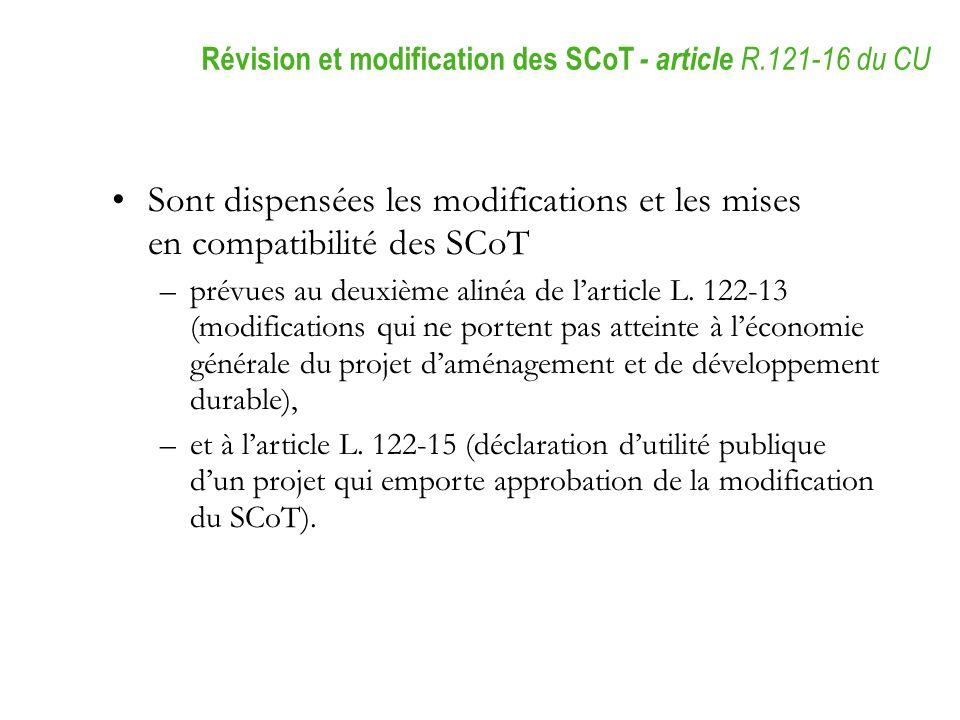 Sont dispensées les modifications et les mises en compatibilité des SCoT –prévues au deuxième alinéa de larticle L. 122-13 (modifications qui ne porte