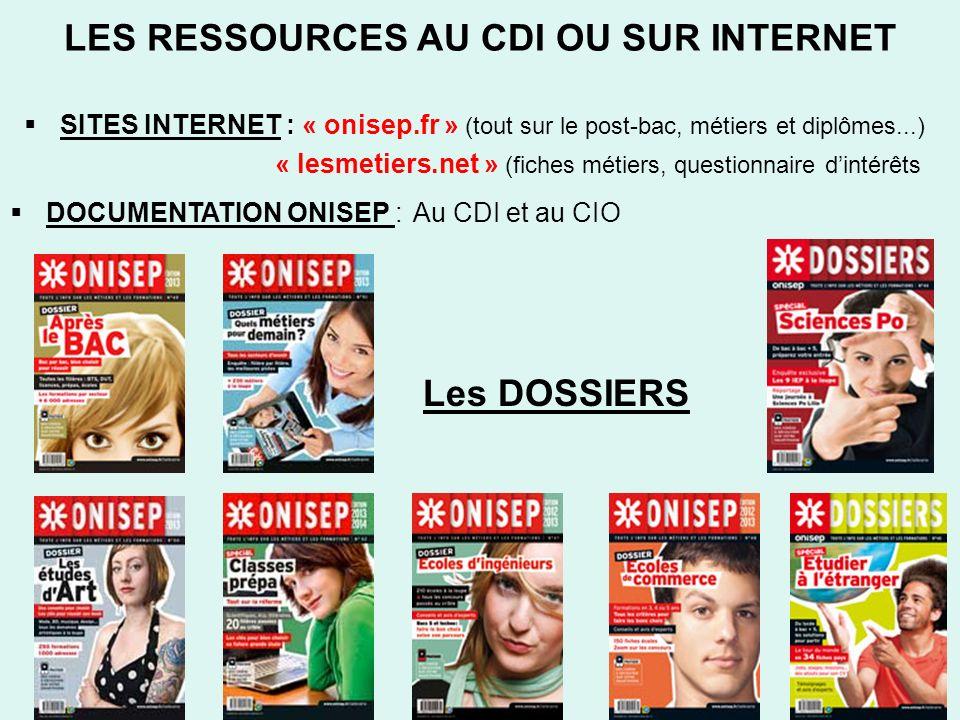 LES RESSOURCES AU CDI OU SUR INTERNET : SITES INTERNET : « onisep.fr » (tout sur le post-bac, métiers et diplômes...) « lesmetiers.net » (fiches métie