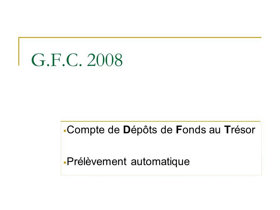 G.F.C. 2008 Compte de Dépôts de Fonds au Trésor Prélèvement automatique