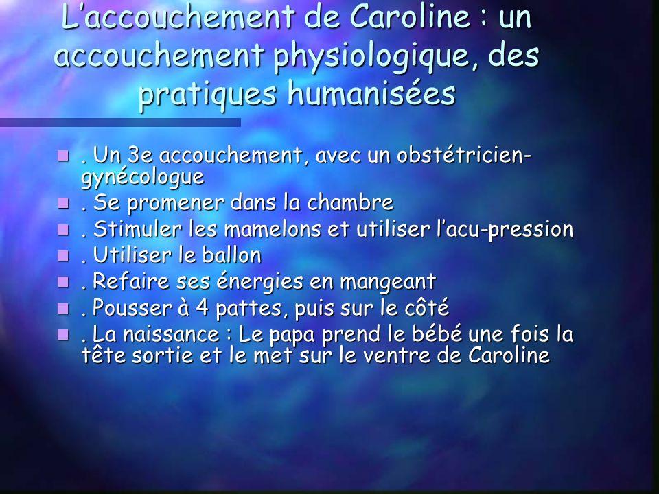 Laccouchement de Caroline : un accouchement physiologique, des pratiques humanisées.