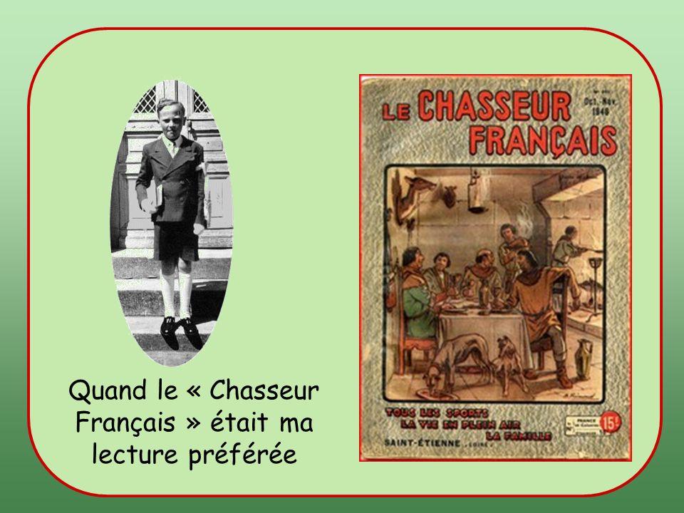 Et Le Chasseur Français Il était une fois…