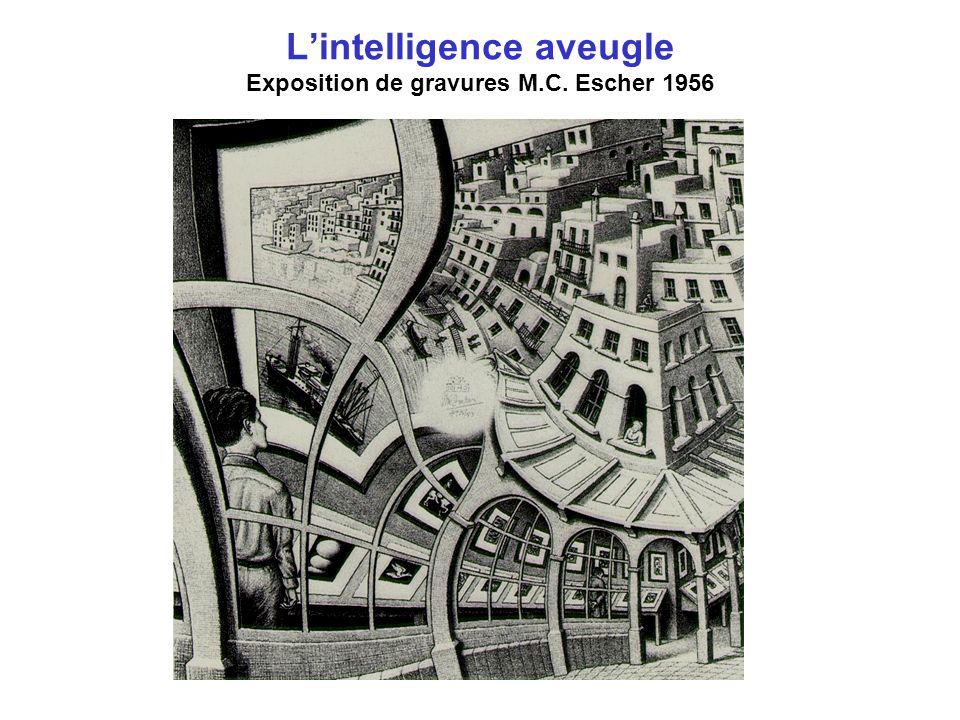Lintelligence aveugle Exposition de gravures M.C. Escher 1956