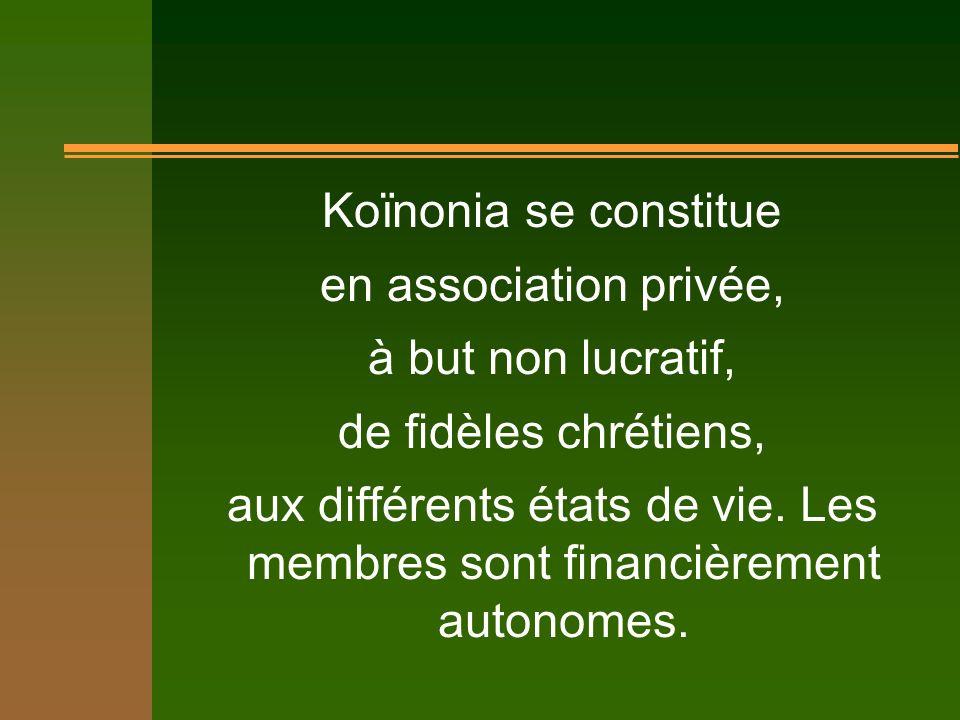 Koïnonia se constitue en association privée, à but non lucratif, de fidèles chrétiens, aux différents états de vie.