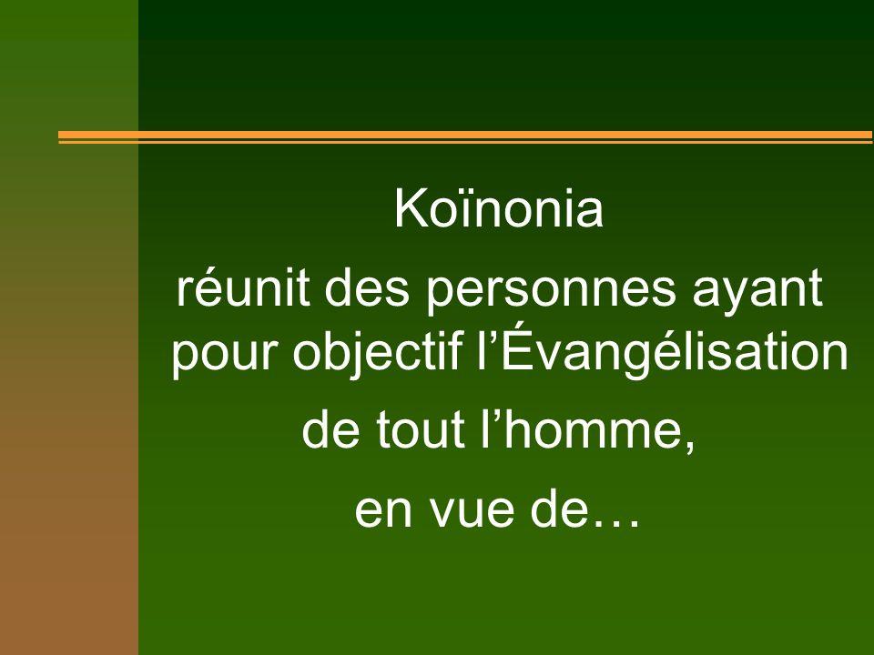 Koïnonia réunit des personnes ayant pour objectif lÉvangélisation de tout lhomme, en vue de…
