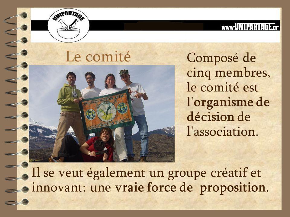 Le comité Composé de cinq membres, le comité est l'organisme de décision de l'association. Il se veut également un groupe créatif et innovant: une vra