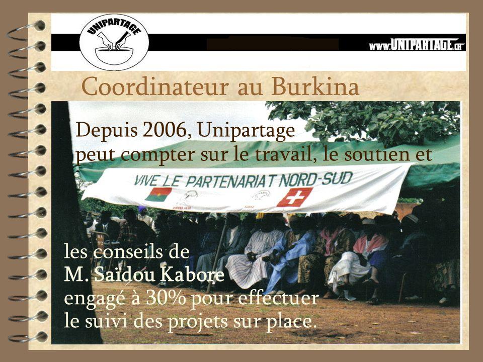 Coordinateur au Burkina Depuis 2006, Unipartage peut compter sur le travail, le soutien et les conseils de M. Saïdou Kabore engagé à 30% pour effectue