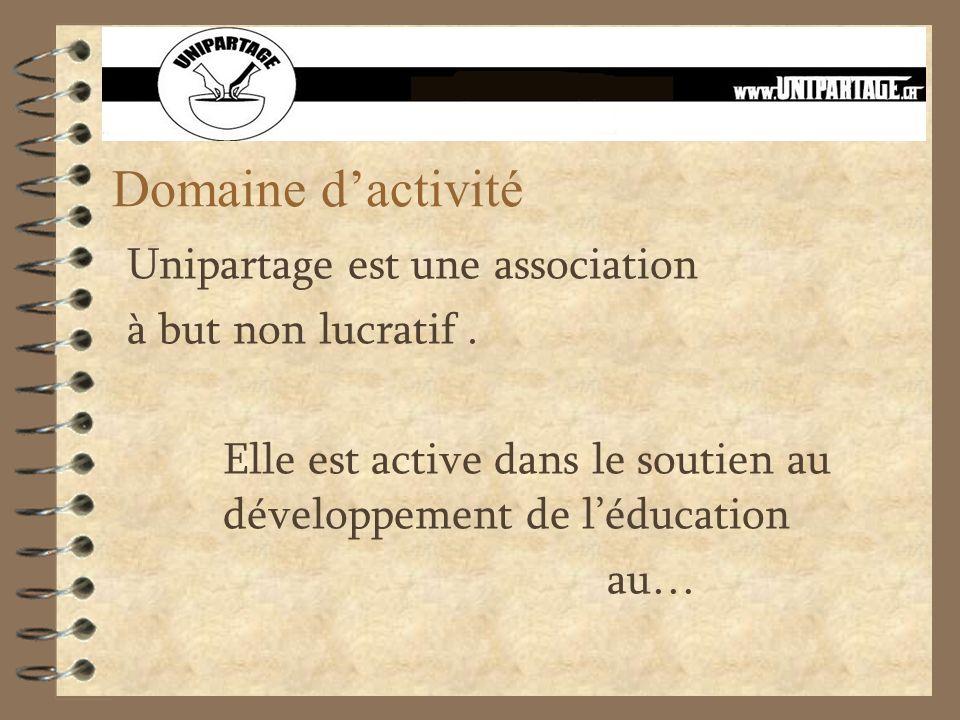 Domaine dactivité Unipartage est une association à but non lucratif. Elle est active dans le soutien au développement de léducation au…