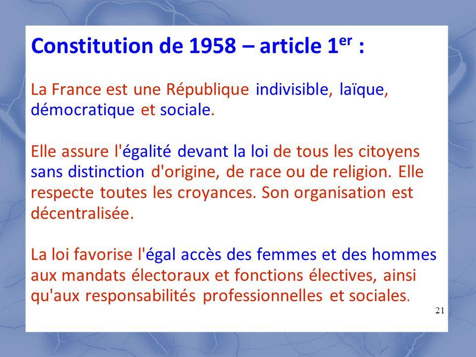 21 La France est une République indivisible, laïque, démocratique et sociale. Elle assure l'égalité devant la loi de tous les citoyens sans distinctio