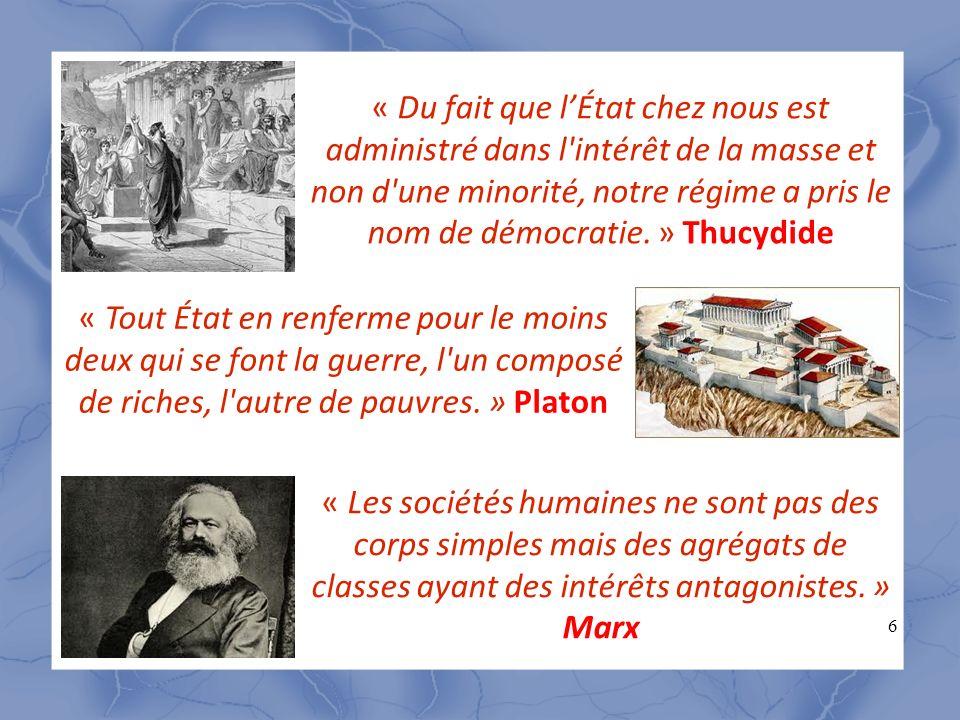6 « Du fait que lÉtat chez nous est administré dans l'intérêt de la masse et non d'une minorité, notre régime a pris le nom de démocratie. » Thucydide