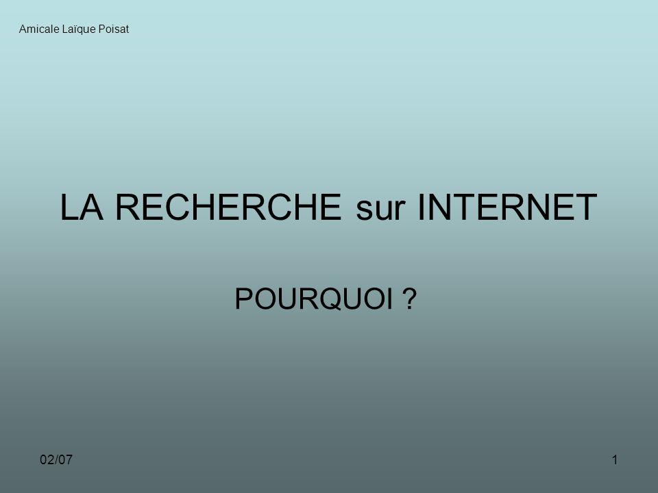 02/071 LA RECHERCHE sur INTERNET POURQUOI ? Amicale Laïque Poisat