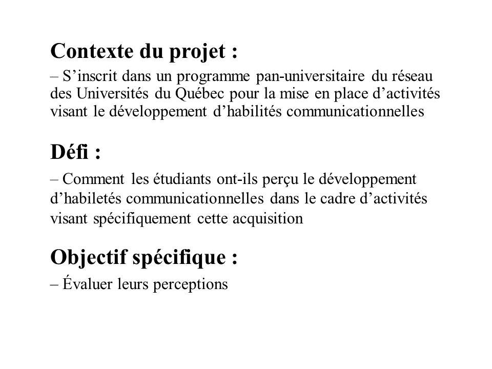 Contexte du projet : – Sinscrit dans un programme pan-universitaire du réseau des Universités du Québec pour la mise en place dactivités visant le dév
