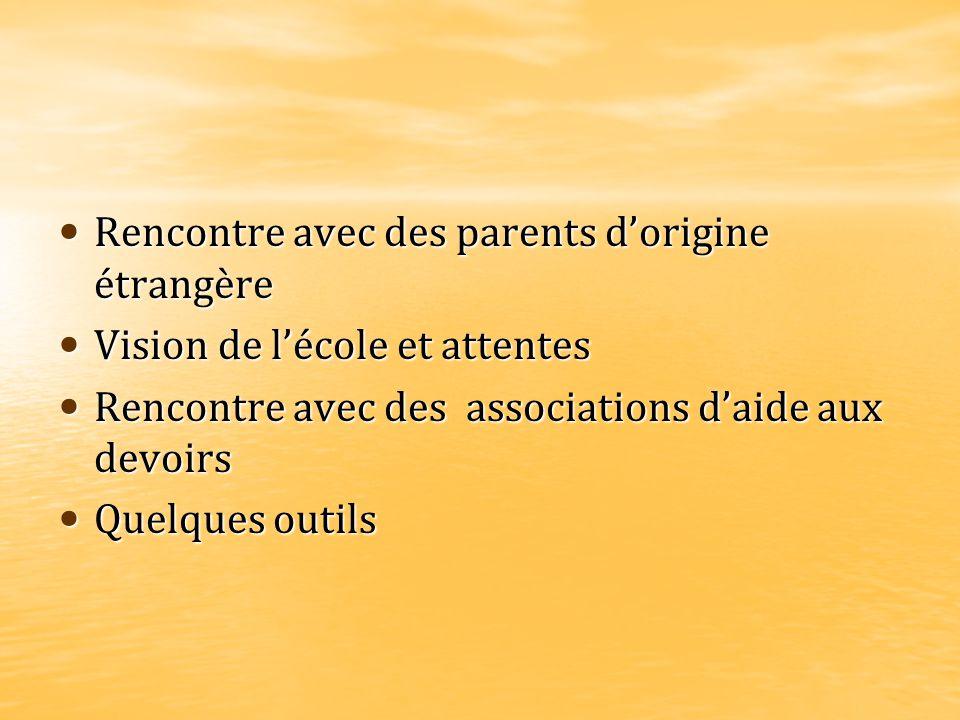 Rencontre avec des parents dorigine étrangère Rencontre avec des parents dorigine étrangère Vision de lécole et attentes Vision de lécole et attentes