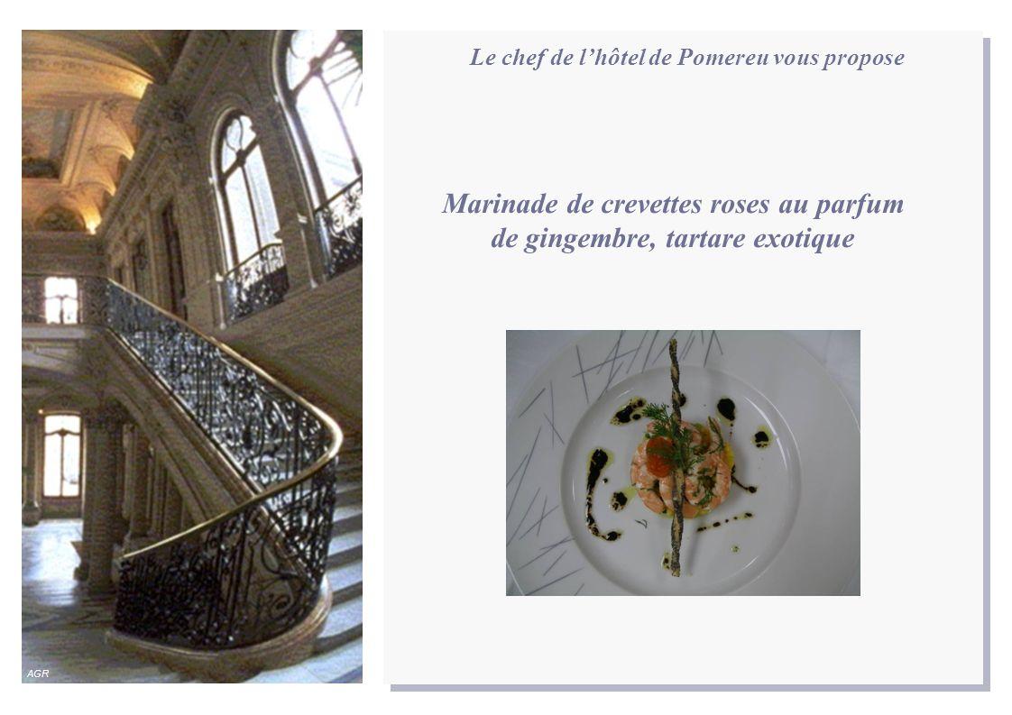 Le chef de lhôtel de Pomereu vous propose Marinade de crevettes roses au parfum de gingembre, tartare exotique AGR