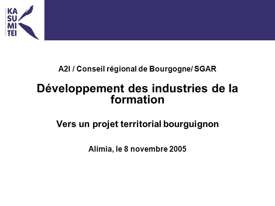 A2I / Conseil régional de Bourgogne/ SGAR Développement des industries de la formation Vers un projet territorial bourguignon Alimia, le 8 novembre 2005