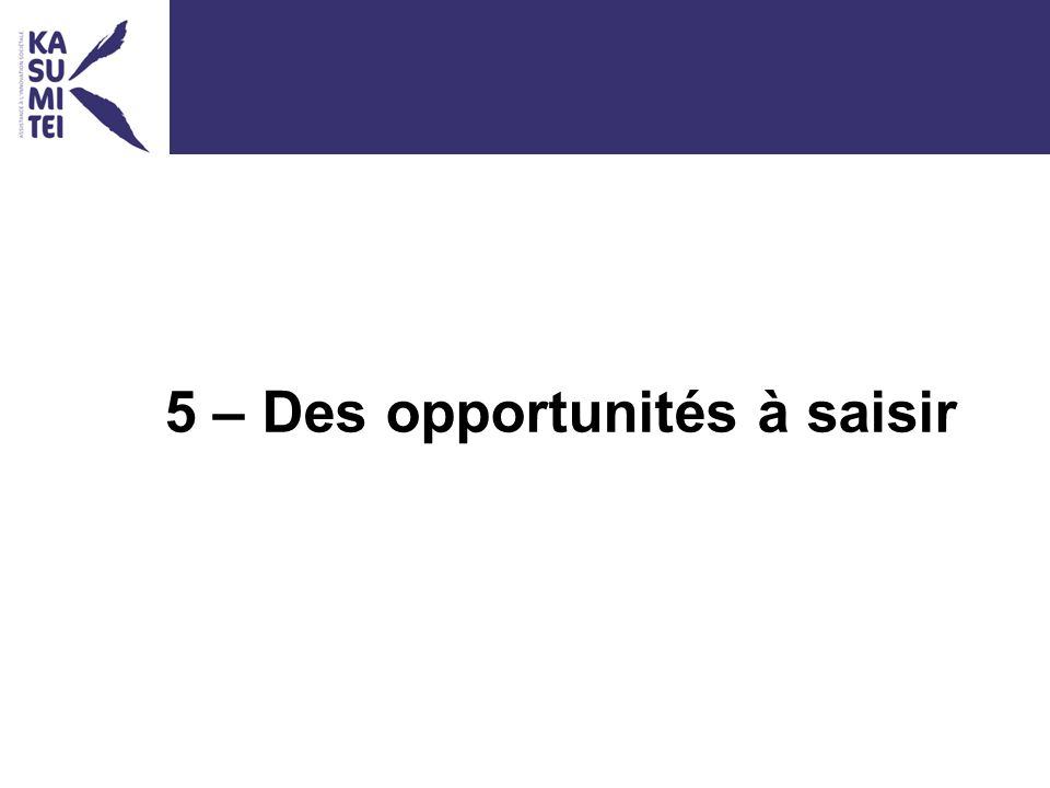 5 – Des opportunités à saisir