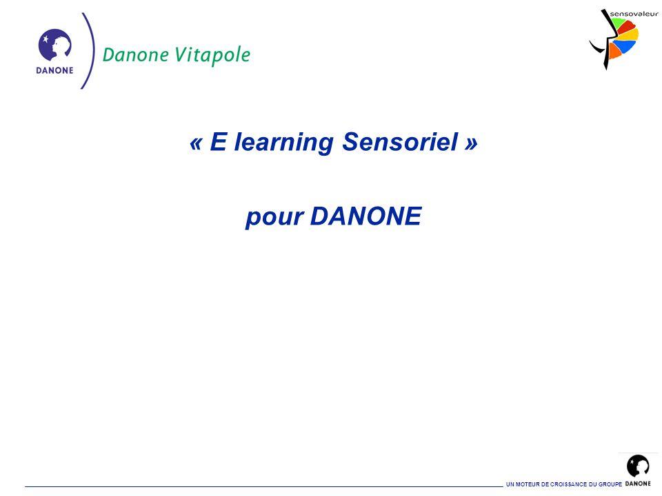 UN MOTEUR DE CROISSANCE DU GROUPE « E learning Sensoriel » pour DANONE