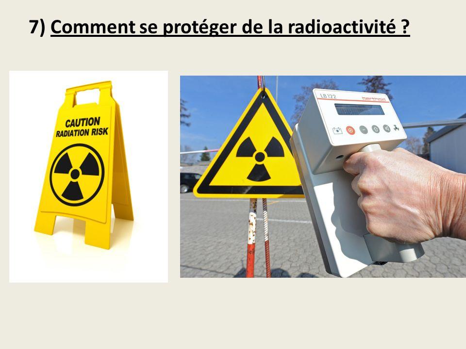 7) Comment se protéger de la radioactivité ?