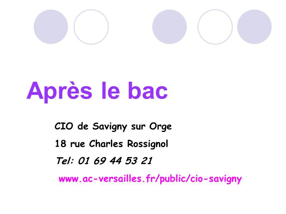 Après le bac CIO de Savigny sur Orge 18 rue Charles Rossignol Tel: 01 69 44 53 21 www.ac-versailles.fr/public/cio-savigny