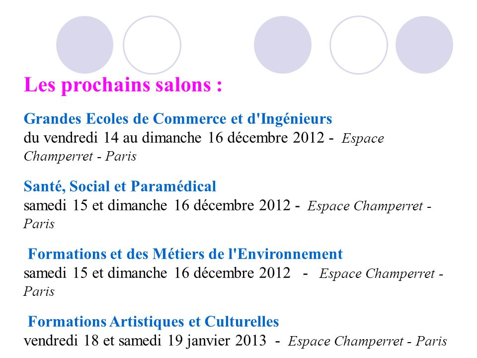 Les prochains salons : Grandes Ecoles de Commerce et d'Ingénieurs du vendredi 14 au dimanche 16 décembre 2012 - Espace Champerret - Paris Santé, Socia