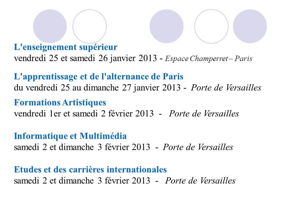L'enseignement supérieur vendredi 25 et samedi 26 janvier 2013 - Espace Champerret – Paris L'apprentissage et de l'alternance de Paris du vendredi 25
