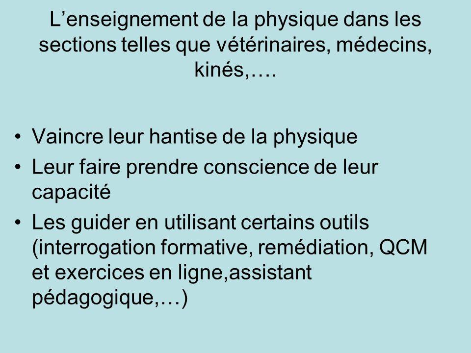Lenseignement de la physique dans les sections telles que vétérinaires, médecins, kinés,….