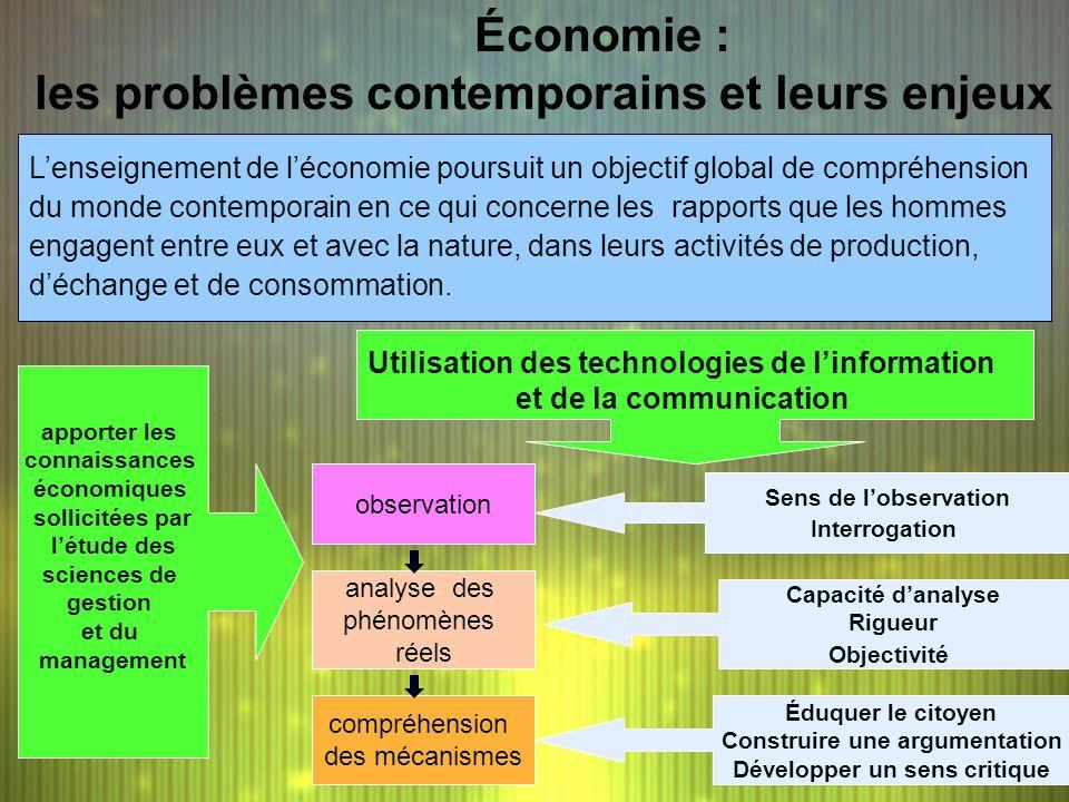 Économie : les problèmes contemporains et leurs enjeux Lenseignement de léconomie poursuit un objectif global de compréhension du monde contemporain e