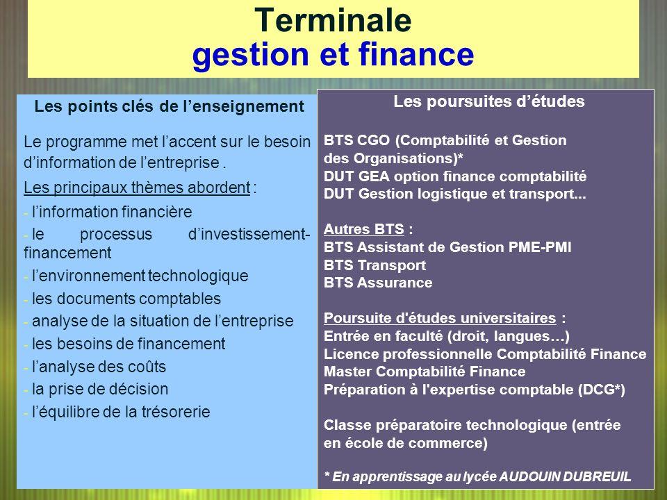 Terminale gestion et finance Les poursuites détudes BTS CGO (Comptabilité et Gestion des Organisations)* DUT GEA option finance comptabilité DUT Gesti