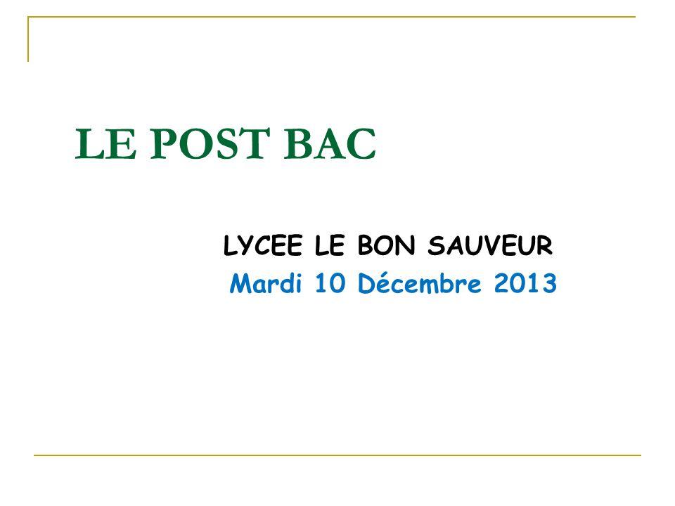 LE POST BAC LYCEE LE BON SAUVEUR Mardi 10 Décembre 2013