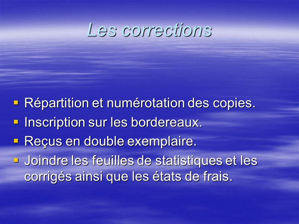 Les corrections Répartition et numérotation des copies. Répartition et numérotation des copies. Inscription sur les bordereaux. Inscription sur les bo