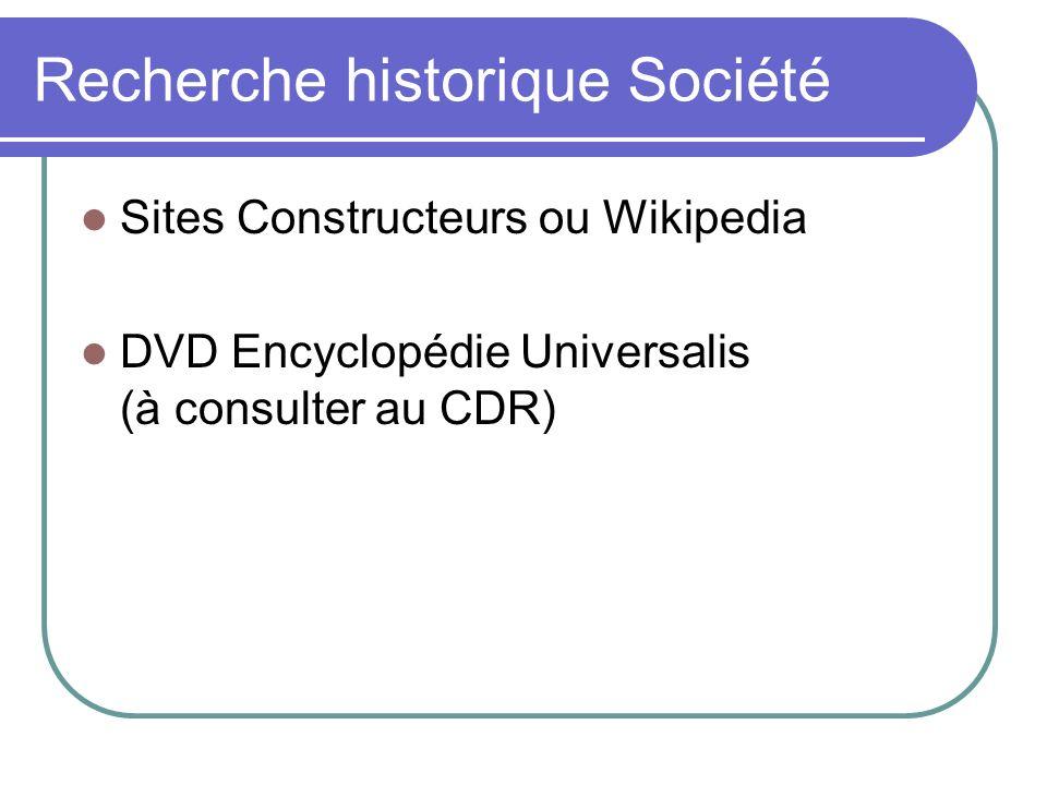 Recherche historique Société Sites Constructeurs ou Wikipedia DVD Encyclopédie Universalis (à consulter au CDR)