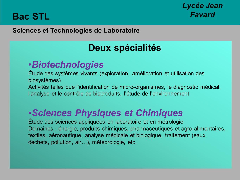 Bac STL Sciences et Technologies de Laboratoire Deux spécialités Biotechnologies Étude des systèmes vivants (exploration, amélioration et utilisation