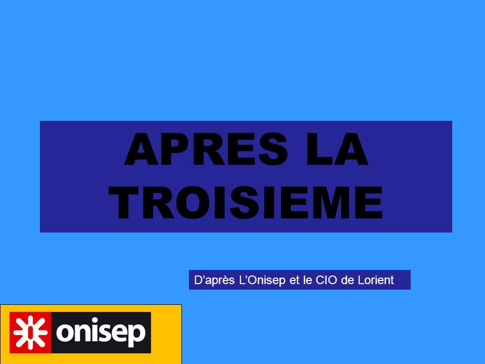 APRES LA TROISIEME Daprès LOnisep et le CIO de Lorient
