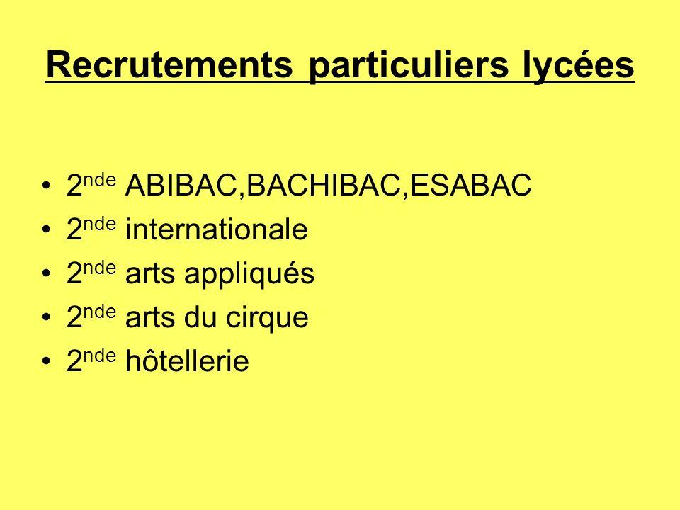 Recrutements particuliers lycées 2 nde ABIBAC,BACHIBAC,ESABAC 2 nde internationale 2 nde arts appliqués 2 nde arts du cirque 2 nde hôtellerie