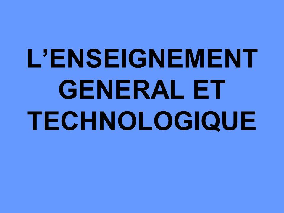 LENSEIGNEMENT GENERAL ET TECHNOLOGIQUE