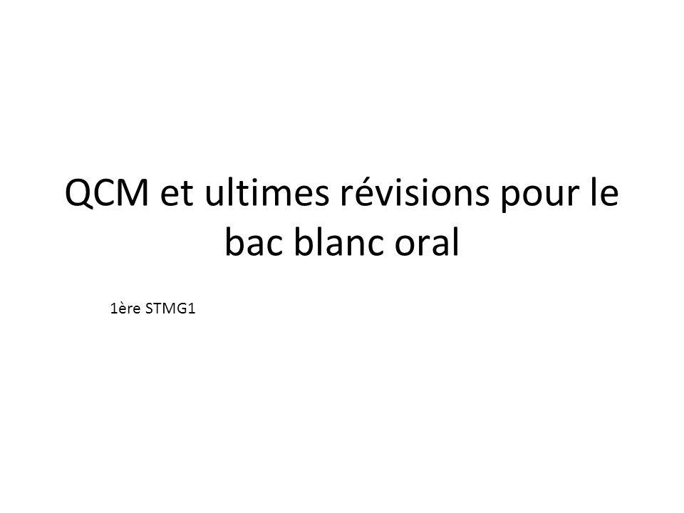 QCM et ultimes révisions pour le bac blanc oral 1ère STMG1