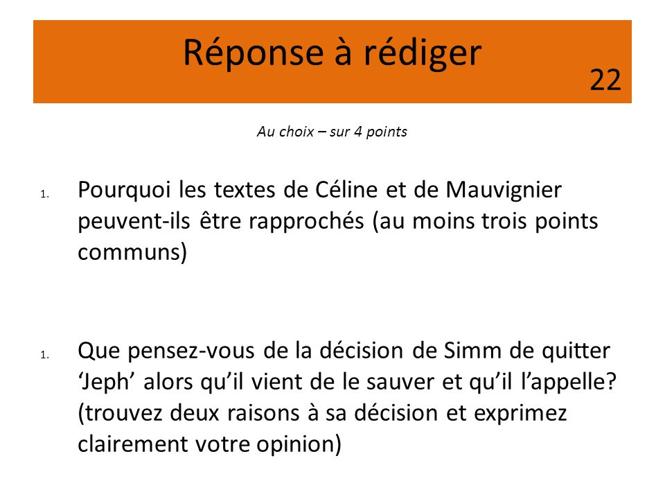 Réponse à rédiger 1. Pourquoi les textes de Céline et de Mauvignier peuvent-ils être rapprochés (au moins trois points communs) 1. Que pensez-vous de