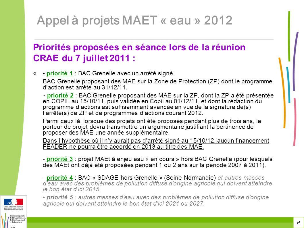 2 Priorités proposées en séance lors de la réunion CRAE du 7 juillet 2011 : « - priorité 1 : BAC Grenelle avec un arrêté signé.
