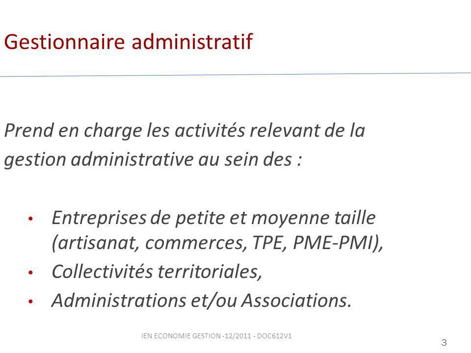 Gestionnaire administratif Prend en charge les activités relevant de la gestion administrative au sein des : Entreprises de petite et moyenne taille (artisanat, commerces, TPE, PME-PMI), Collectivités territoriales, Administrations et/ou Associations.