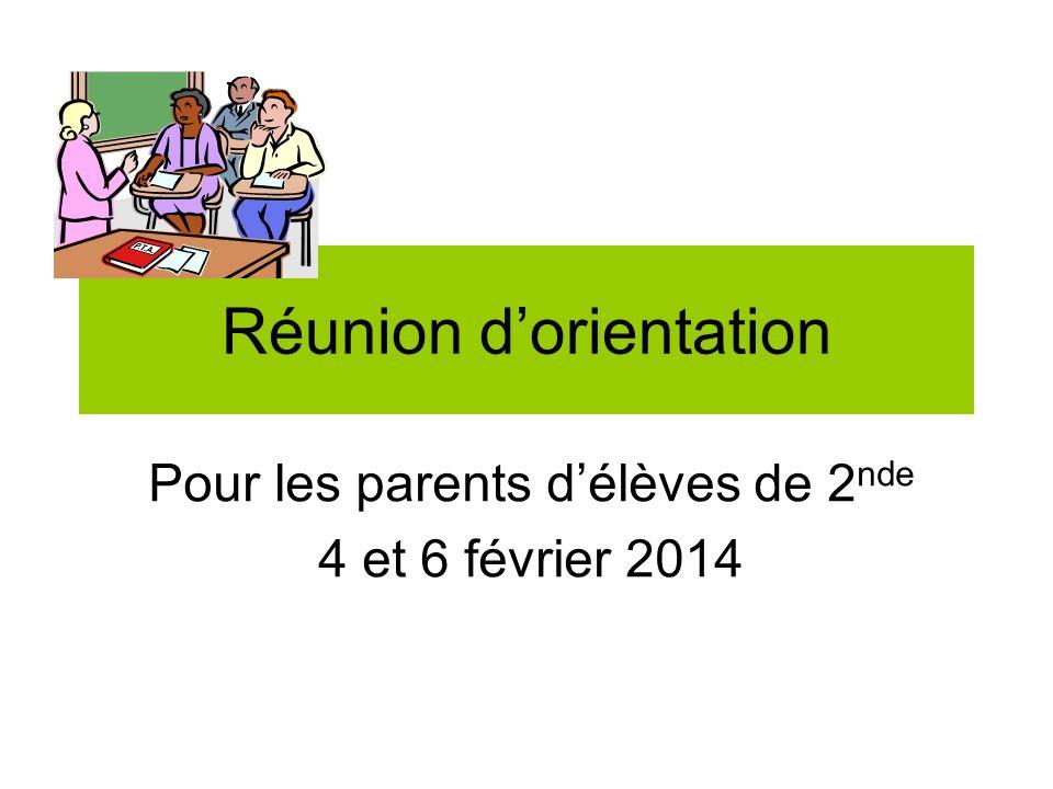 Réunion dorientation Pour les parents délèves de 2 nde 4 et 6 février 2014