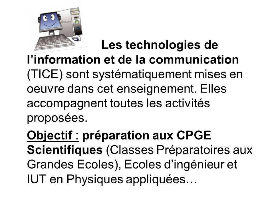 Les technologies de linformation et de la communication (TICE) sont systématiquement mises en oeuvre dans cet enseignement. Elles accompagnent toutes