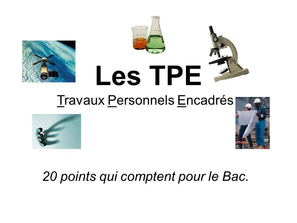 Les TPE Travaux Personnels Encadrés 20 points qui comptent pour le Bac.