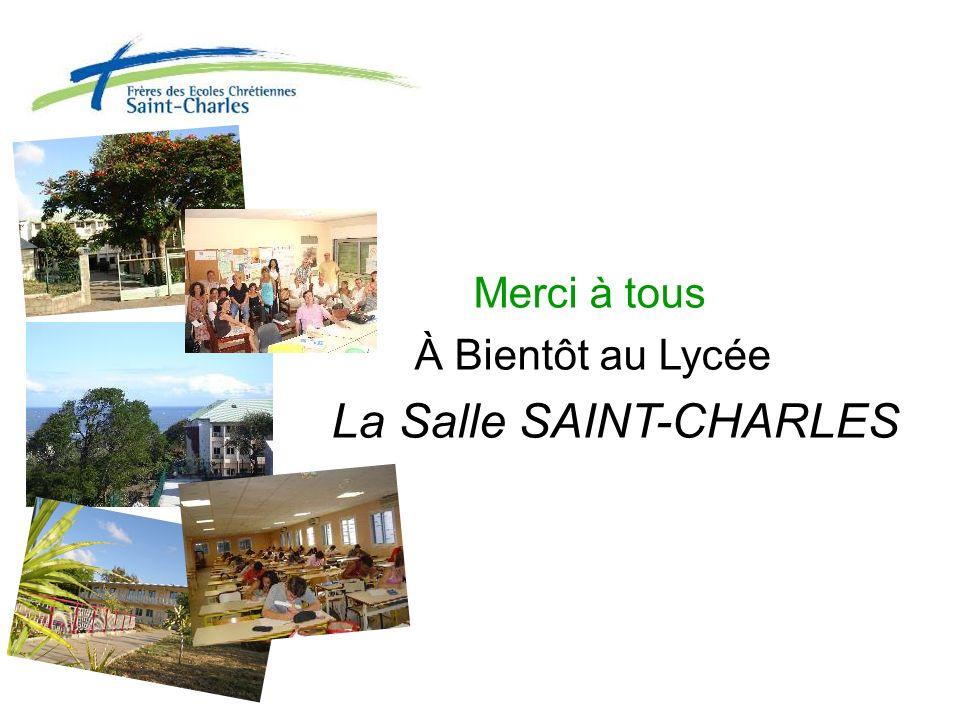 Merci à tous À Bientôt au Lycée La Salle SAINT-CHARLES
