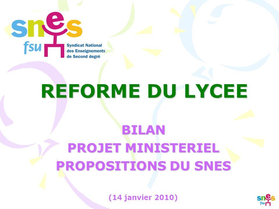 REFORME DU LYCEE BILAN PROJET MINISTERIEL PROPOSITIONS DU SNES (14 janvier 2010)