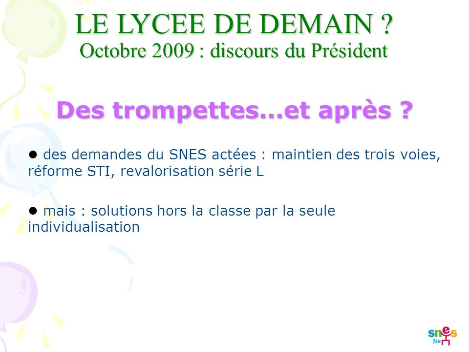 LE LYCEE DE DEMAIN . Octobre 2009 : discours du Président Des trompettes...et après .