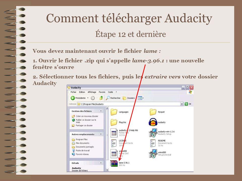 Comment télécharger Audacity Étape 12 et dernière Vous devez maintenant ouvrir le fichier lame : 1. Ouvrir le fichier.zip qui s'appelle lame-3.96.1 :