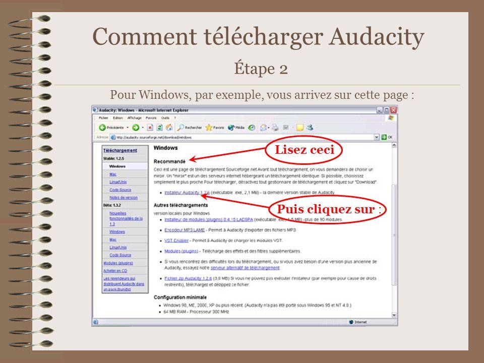 Comment utiliser Audacity Vous pouvez maintenant ouvrir Audacity soit par licône sur votre bureau soit par Programmes/Audacity.