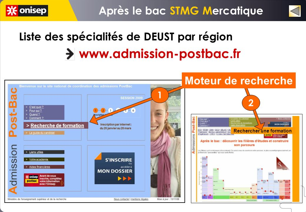 > Recherche de formation Liste des spécialités de DEUST par région www.admission-postbac.fr Rechercher une formation Moteur de recherche 1 2 Après le