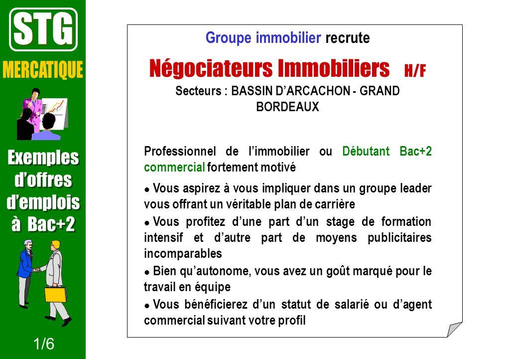 Groupe immobilier recrute Négociateurs Immobiliers H/F Secteurs : BASSIN DARCACHON - GRAND BORDEAUX Professionnel de limmobilier ou Débutant Bac+2 com