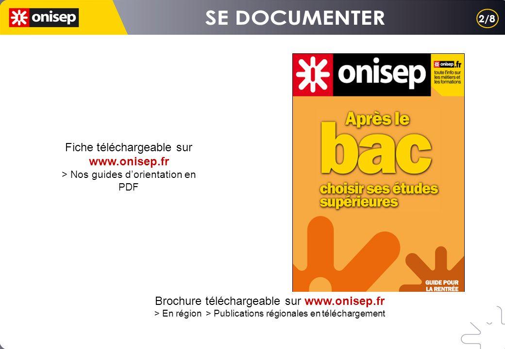 Fiche téléchargeable sur www.onisep.fr > Nos guides dorientation en PDF Brochure téléchargeable sur www.onisep.fr > En région > Publications régionale