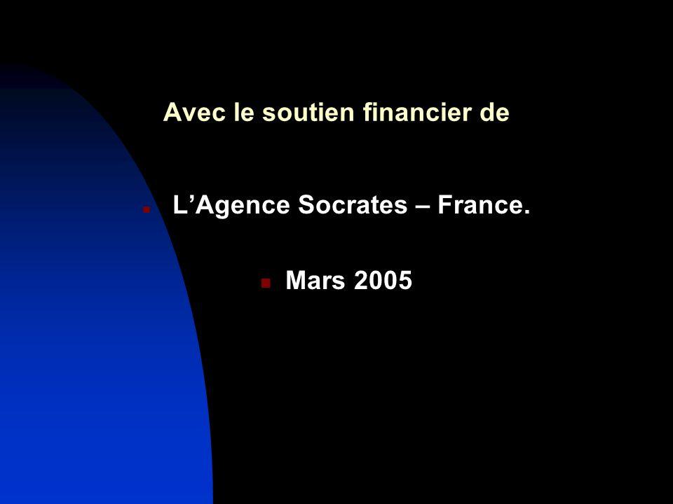 Avec le soutien financier de LAgence Socrates – France. Mars 2005